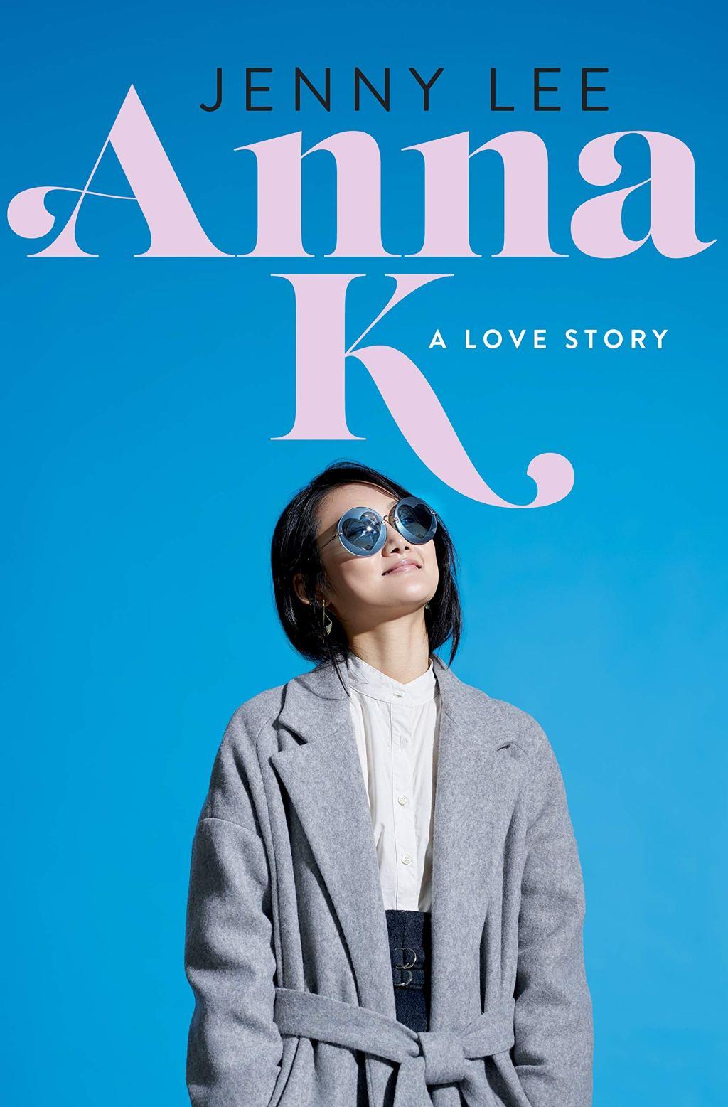 Anna K: A Love Story,  Jenny Lee (Flatiron Books, March 2020)