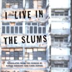 I Live in the Slums, Stories, Can Xue, Karen Gernant (trans), Chen Zeping (trans) (Yale University Press, May 2020)