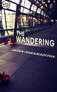 The Wandering, Intan Paramaditha, Stephen J Epstein (trans) (Harvill Secker, February 2020)