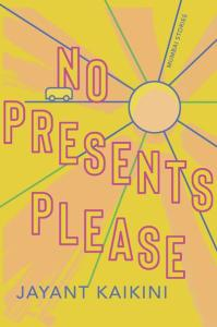 No Presents Please: Stories, Jayant Kaikini, Tejaswini Niranjana (trans) (Catapult, July 2020; HarperCollins India, December 2017)