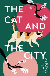 The Cat and The City, Nick Bradley (Atlantic Books, UK June 2020, US September 2020)