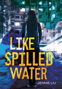 Like Spilled Water, Jennie Liu (Carolrhoda Lab, September 2020) by Jennie Liu (Author)