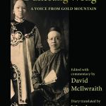 The Diary of Dukesang Wong: A Voice from Gold Mountain, Dukesang Wong, David McIlwraith (ed), Wanda Joy Hoe (trans)