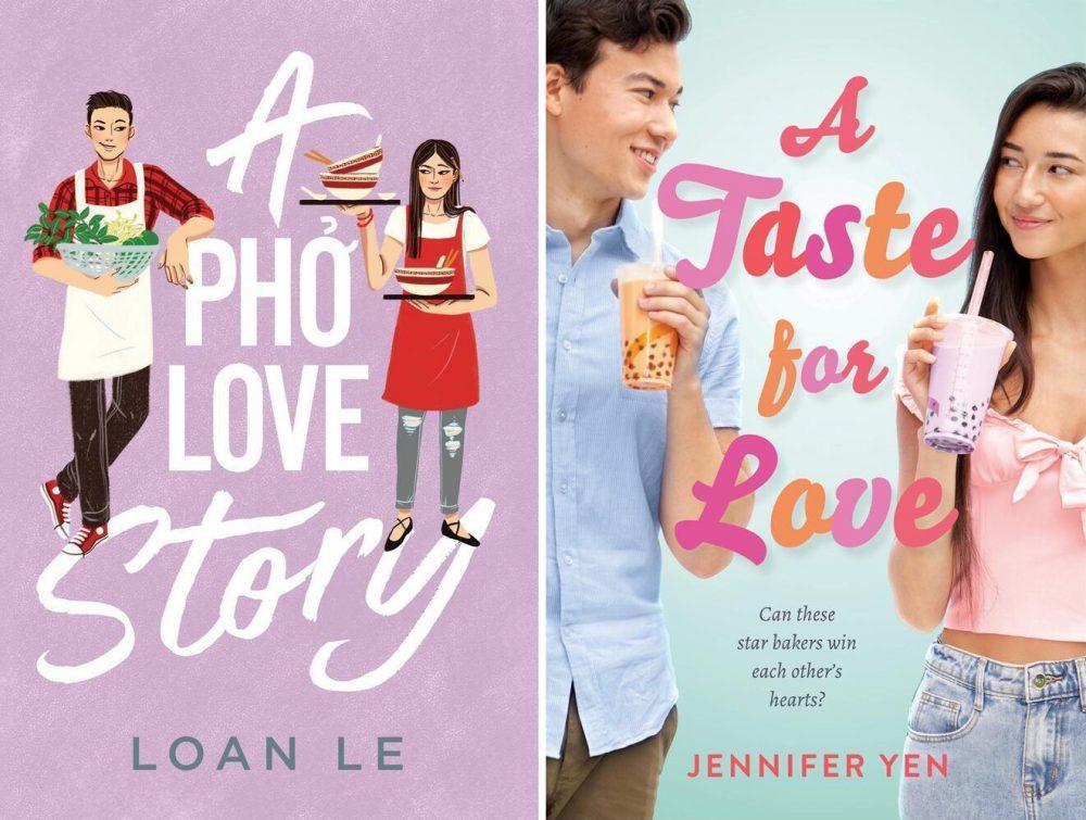 A Pho Love Story, Loan Le (Simon & Schuster Books for Young Readers, February 2021); A Taste for Love, Jennifer Yen (Razorbill, February 2020)