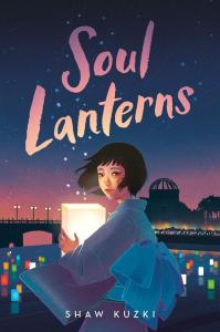 Soul Lanterns, Shaw Kuzki (Delacorte, March 2021)