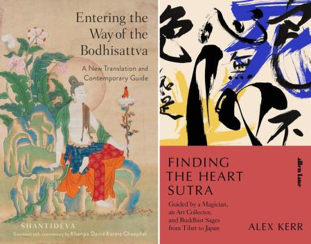 Entering the Way of the Bodhisattva: A New Translation and Contemporary Guide, Shantideva, Khenpo David Karma Choephel (trans, commentary) (Shambhala, April 2021); Finding the Heart Sutra: Guided by a Magician, an Art Collector, and Buddhist Sages from  Tibet to Japan, Alex Kerr (Allen Lane, November 2020)