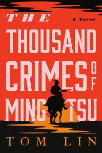 The Thousand Crimes of Ming Tsu, Tom Lin (Little, Brown, June 2021)