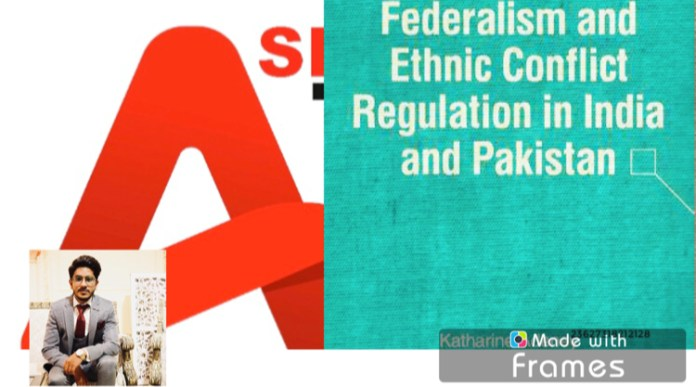 FEDERALISM AND ETHNIC CONFLICT REGULATION IN INDIA AND PAKISTAN
