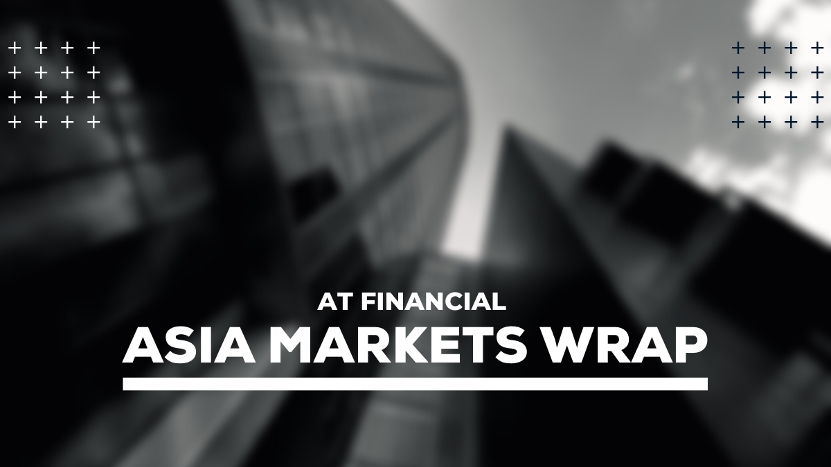 Asia Markets wrap