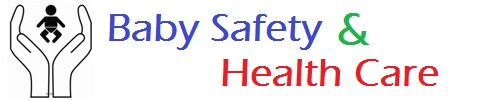 Baby Safety and Health Care