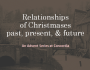 The Relationships of Christmas Past