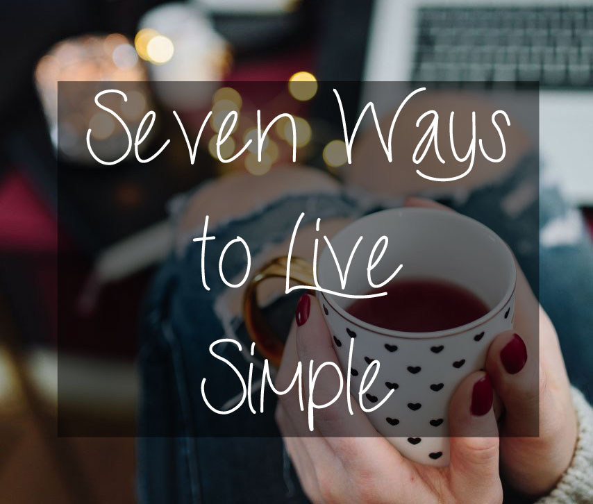 Seven Ways I'm Trying to Simplify My Life