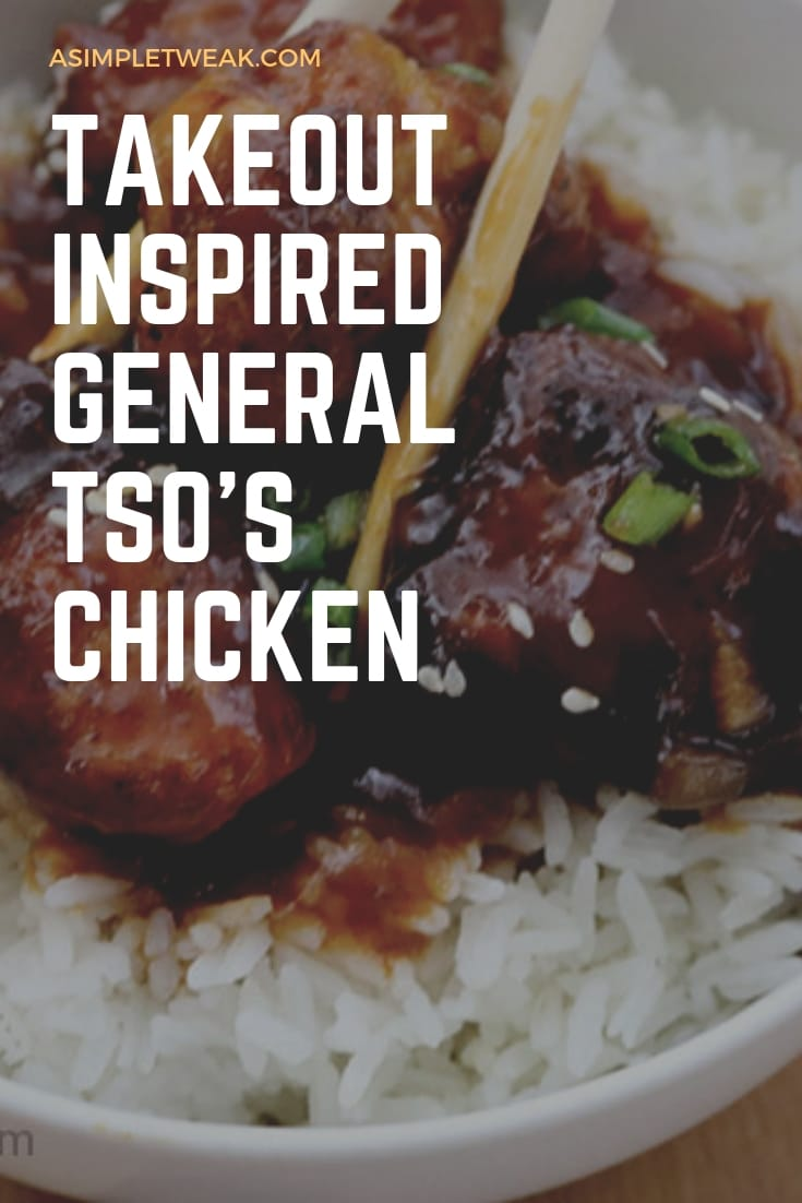 TAKEOUT INSPIRED GENERAL TSO'S CHICKEN