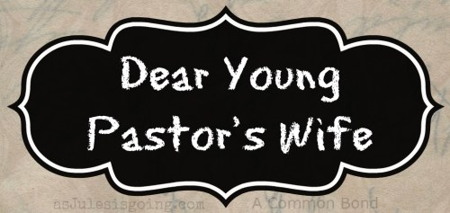 Dear Young Pastor's Wife