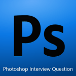 Top Photoshop Interview Questions & Answers