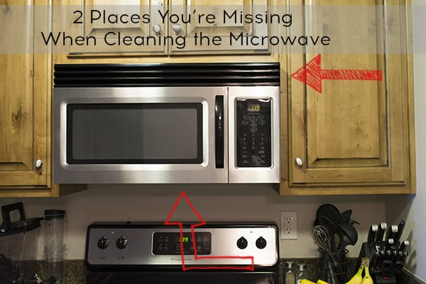 Two Places You Re Missing When Cleaning The Microwave Ask Anna
