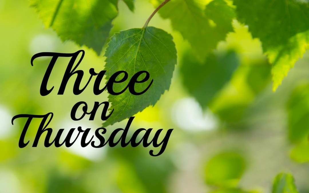 Three on Thursday | 3.8.18