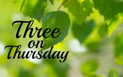 Three on Thursday | 5.16.19