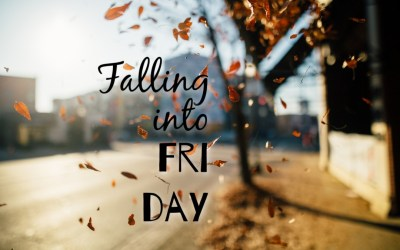 Falling into Friday | 10.15.21