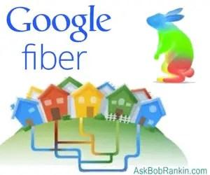 Google Fiber (askbobrankin.com)