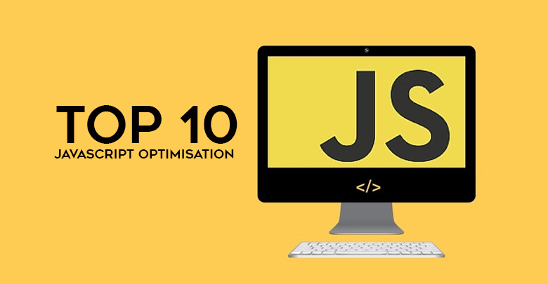 Top 10 JavaScript optimisation tips to sharpen your professional skill