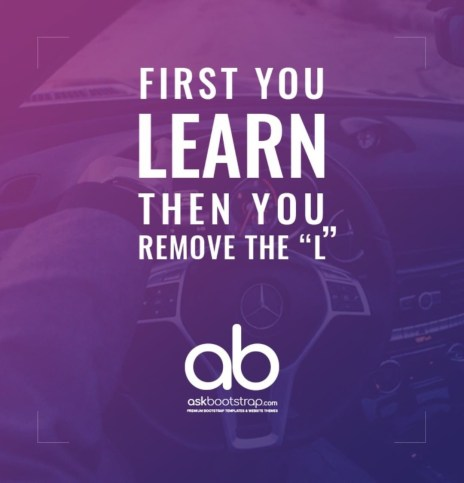 """First you learn then you remove the """"L"""