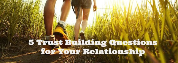 5 trust building questions