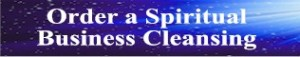 Order a physical or web Business Spiritual Cleansing