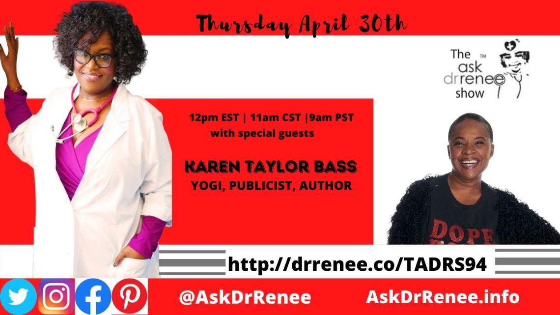 KTB, Karen Taylor Bass, The Ask Dr. Renee Show, Jill Scott, Publicist, Yoga, Jamaica, New York