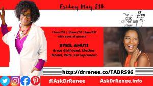 Sybil Amuti, The Great Girlfriends, Ask Dr. Renee Show, model, entrepreneur, speaker