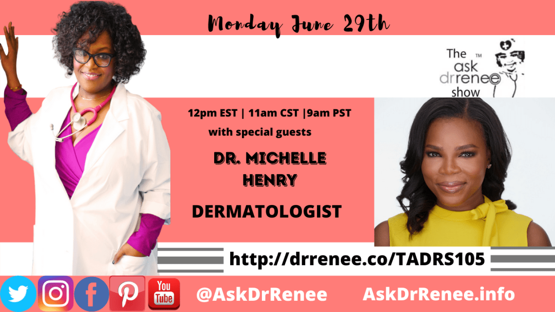 Ask Dr. Renee Show with Dr. Michelle Henry