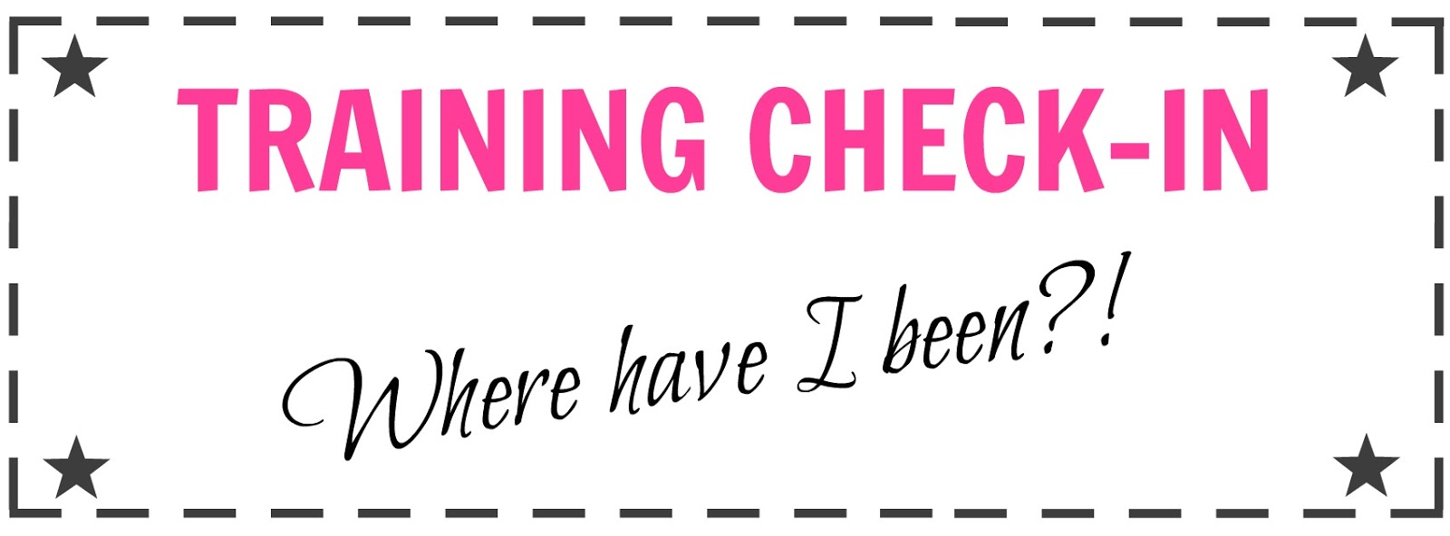 Training Check-In: Where have I been?