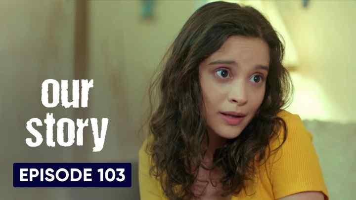 Hamari Kahani Episode 103 in Hindi/Urdu (Our Story)
