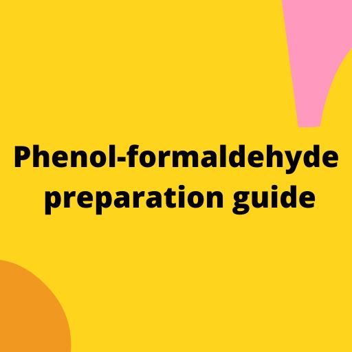 Phenol-formaldehyde preparation guide