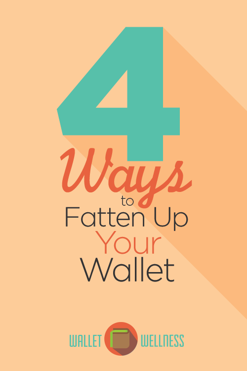 4-ways-to-fatten-up-your-wallet