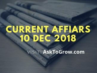 10 DECEMBER 2018 current affairs u[date