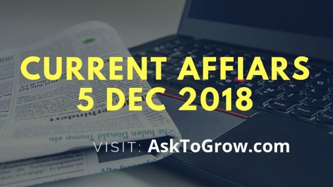 current affairs 5 dec 2018
