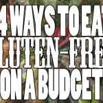 14 Ways to Eat Gluten-Free on a Budget