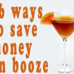 16 Ways to Save Money on Booze