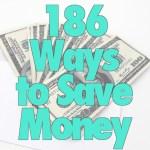 186 Ways to Save Money