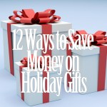 12 Ways to Save Money on Holiday Gifts