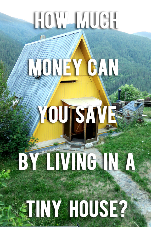 How much money can you save by living in a tiny house?