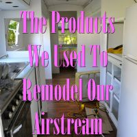 The Products We Used to Remodel Our Airstream