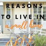 8 Big Reasons to Live in a Small Home