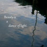 Beauty is a dance of light.