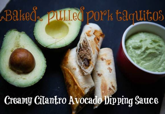 Spicy Pulled Pork Baked Taquitos with Cool Avocado Cream Dipping Sauce