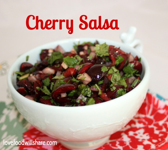 Cherry Salsa from Love Food, Will Share