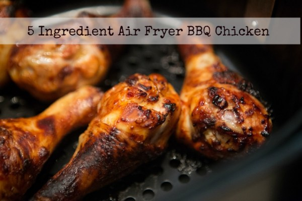 5 Ingredient Air Fryer BBQ Chicken {Video}