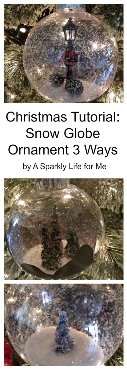 Christmas Tutorial Snow Globe Ornament 3 Ways by A Sparkly Life for Me