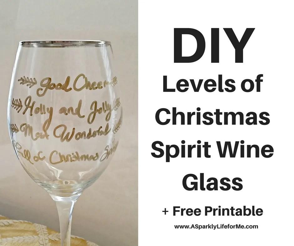 DIY Levels of Christmas Spirit Drinking Wine Glass